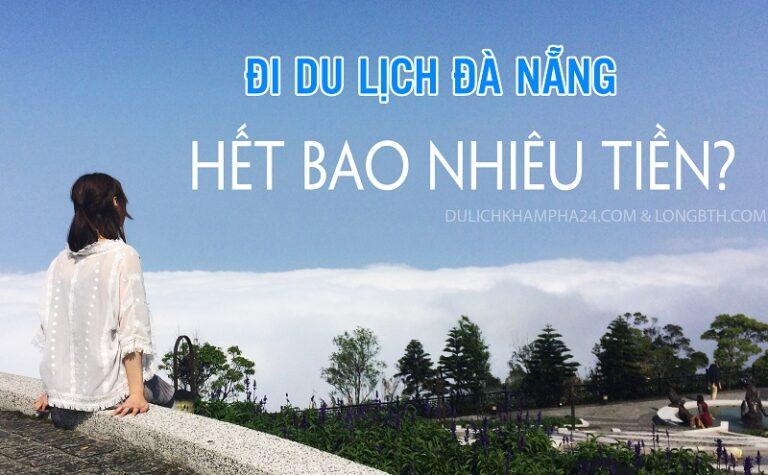 Đi du lịch Đà Nẵng hết bao nhiêu tiền, có nên đi tự túc?